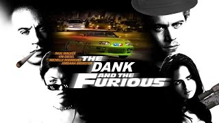 The Dank And The Furious