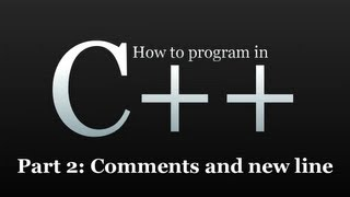 How to program in C++ #2 - Comments and New Line