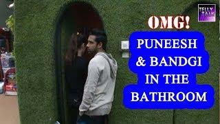 Puneesh Sharma With Bandgi Kalra CAUGHT In The Bathroom | Bigg Boss 11