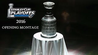 2016 Stanley Cup Playoffs - Opening Montage