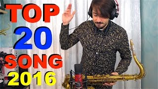 TOP 20 BEST SONG OF 2016 - Cover Saxophone Daniele Vitale