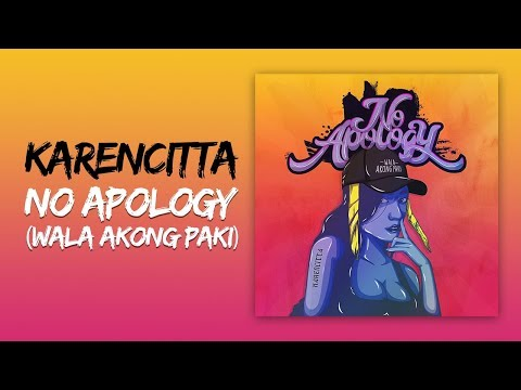 Karencitta No Apology Wala Akong Paki Lyric Video