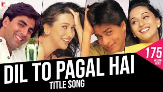 Dil To Pagal Hai | Full Song | Shah Rukh Khan, Madhuri, Karisma, Akshay K | Lata Mangeshkar, Udit N