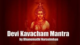 Devi Kavacham (Armour of the Goddess) Mantra by Bhanumathi Narasimhan