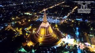 ภาพมุมสูง องค์พระปฐมเจดีย์ช่วงกลางคืน 360 องศา ท่องเที่ยวทั่วไทย