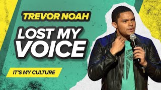 """Lost My Voice"" - Trevor Noah - (It"