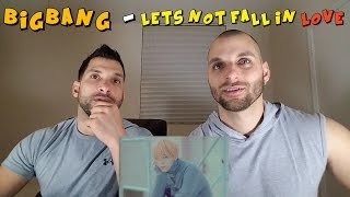 BIGBANG - Let's Not Fall in Love [REACTION]