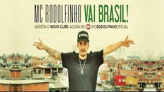 MC Rodolfinho - Vai Brasil (Quartinho Produções) Música nova 2016 + Letra