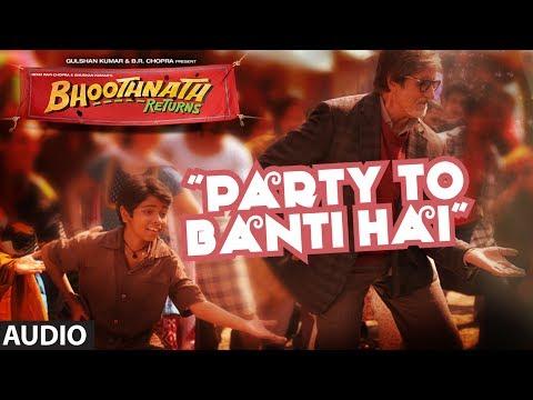 Xxx Mp4 Bhoothnath Returns Party Toh Banti Hai Full Song Audio Amitabh Bachchan Parth Bhalerao 3gp Sex