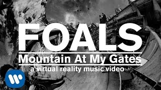 FOALS - Mountain At My Gates [Official Music Video] (GoPro Spherical)