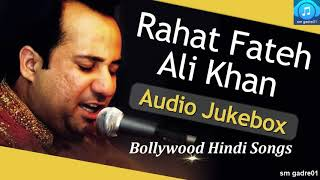 Best of Rahat Fateh Ali Khan Bollywood Hindi JUKEBOX Hindi Songs