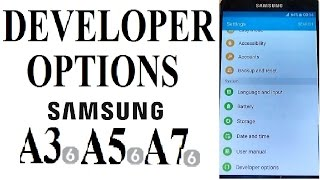 How to Enable Developer Options on Samsung Galaxy A3, A5, A7 (2016)