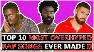 10 Most Overhyped Rap Songs II