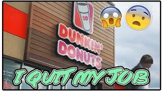 I Quit My Job at Dunkin Donuts