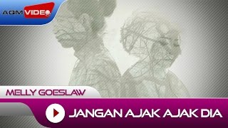 Melly Goeslaw - Jangan Ajak Ajak Dia (OST. AADC2) | Official Video
