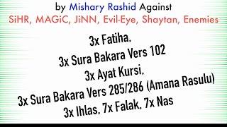 3x Fatiha, 3x Ayat Kursi, 3x Amana Rasulu, 3x Kuls   SiHR, Magic, Evil-Eye, JiNN   Mishary Rashid