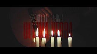 OULED EL BAHDJA 2019  - ULTIMA VERBA -
