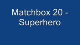 Matchbox 20 - Superhero