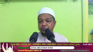 [LIVE] [120715] USTAZ ABU KHAIR AYOB - TAZKIRAH RAMADHAN 26