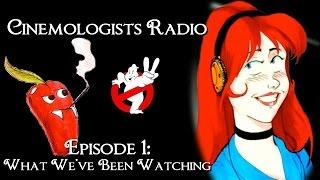 Cinemologists Radio Episode 1: What We've Been Watching