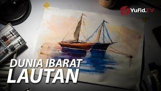 Renungan Islami: Dunia Ibarat Lautan (PSA Movie Timelapse)