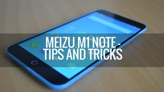 Meizu M1 Note Tips and Tricks | Techniqued