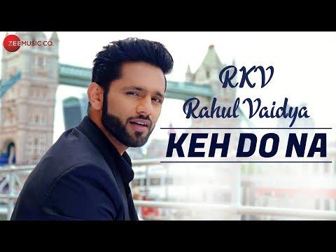 Xxx Mp4 Keh Do Na Official Music Video Rahul Vaidya RKV Anusha Sareen Manoj Muntashir 3gp Sex