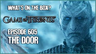 Game of Thrones 605: The Door [WHAT'S ON THE BOX]