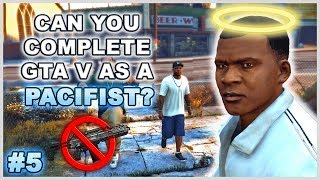 Can You Complete GTA 5 Without Wasting Anyone? - Part 5 (Pacifist Challenge)
