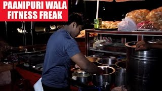 Panipuri wala fitness freak- using gear