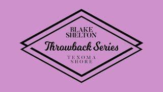 "Blake Shelton - ""I Lived It"" (Texoma Shore Throwback Series)"