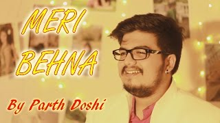 Meri Behna | Single | Parth Doshi