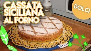 CASSATA Siciliana al Forno (Ricotta Dessert) - Ep.99