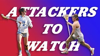 Attackers to Watch | NCAA Lacrosse
