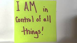 I AM in control of all things!!