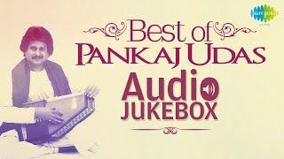 Best of Pankaj Udas | Ghazal Hits | Audio Jukebox