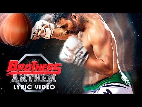 Xxx Mp4 Brothers Anthem Lyric Video Brothers Akshay Kumar Sidharth Malhotra 3gp Sex