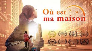 Meilleur Film chrétien complet en français « Où est ma maison » | Dieu me donne une famille heureuse