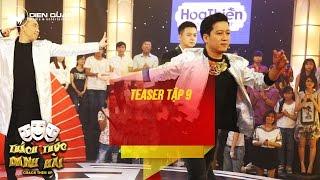 Thách thức danh hài 3 | teaser tập 9: thí sinh diễn xiếc trên sân khấu để chọc cười giám khảo