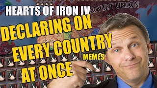 Hearts Of Iron 4: DECLARING ON EVERY COUNTRY AT ONCE