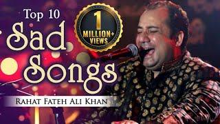Top 10 Sad Songs by Rahat Fateh Ali Khan - Hindi Sad Songs - Musical Maestros