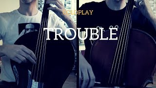 Coldplay - Trouble for 2 cellos (COVER)