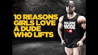 10 Reasons Girls Love A Dude Who Lifts