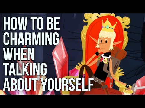 How to Be Charming When Talking About Yourself