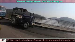 Versova Bridge Tar Work Going on