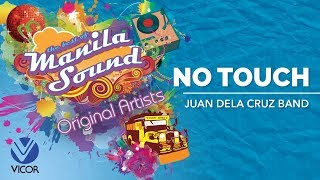 Juan dela Cruz Band - No Touch [The Best of Manila Sound]