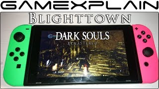 Dark Souls Remastered - Exploring Blighttown Docked & Handheld Gameplay (Nintendo Switch)