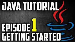 Java Tutorial For Beginners Episode 1: Getting Started