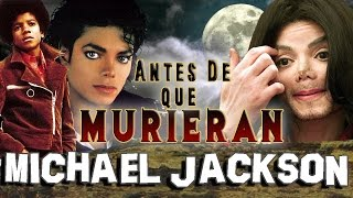 MICHAEL JACKSON - Antes De Que Murieran