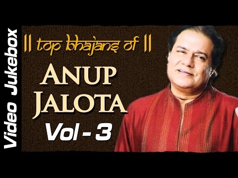 Anup Jalota Bhajans Vol: 3   Hindi Bhajans in HD   Top 18 Bhakti Songs